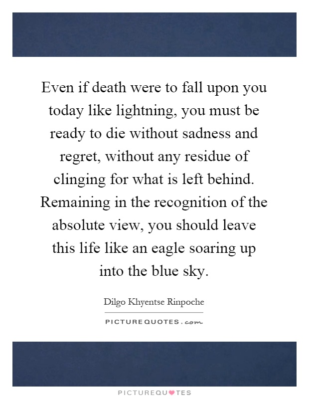 even-if-death-were-to-fall-upon-you-today-like-lightning-you-must-be-ready-to-die-without-sadness-quote-1.jpg