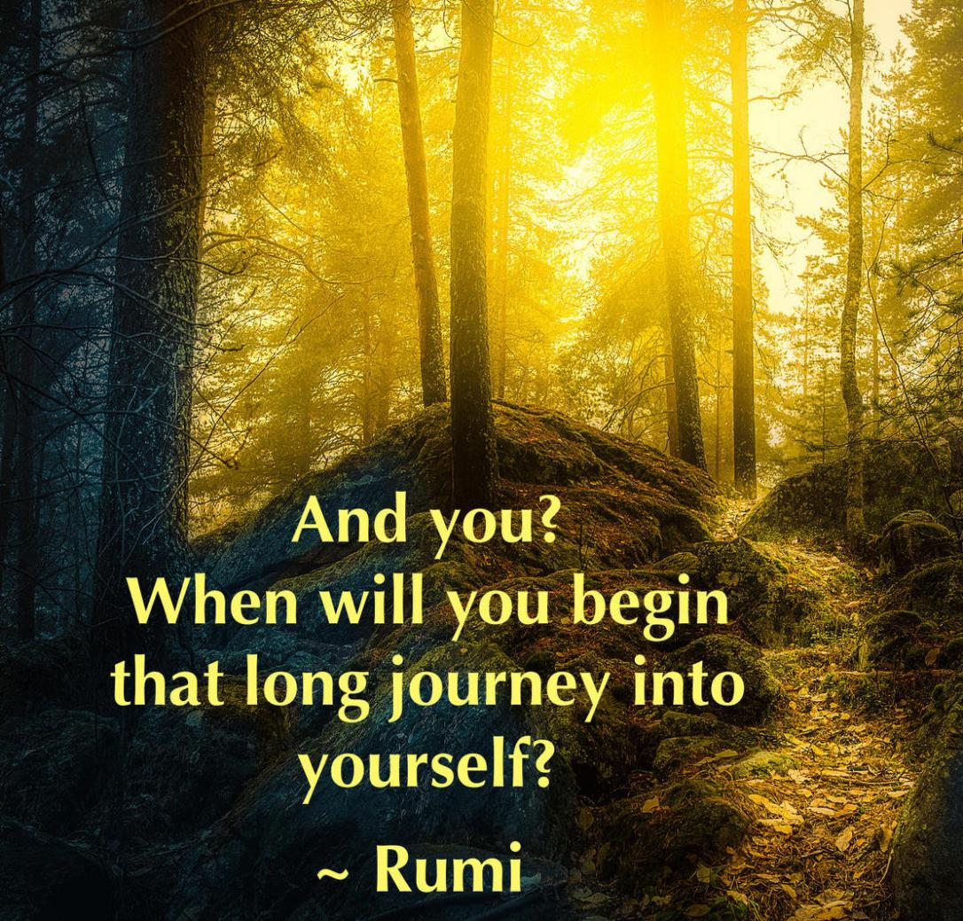 and-you-when-will-you-begin-that-long-journey-into-yourself